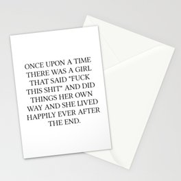 Once Upon A Time There Was A Girl That Said Fuck That Shit Stationery Cards