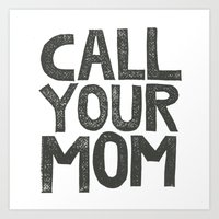 CALL YOUR MOM Art Print