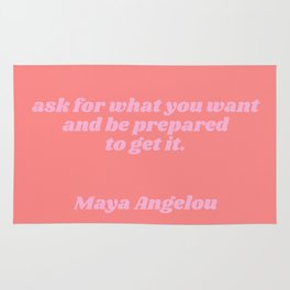 ask for what you want - maya angelou quote Rug
