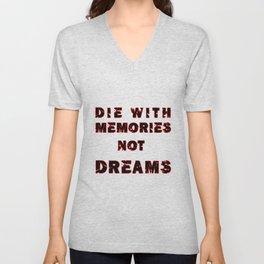DIE WITH MEMORIES NOT DREAMS Unisex V-Neck