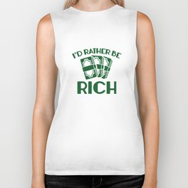 I'd Rather Be Rich Biker Tank