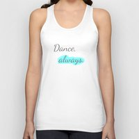 workout Tank Tops featuring Workout Collection: Dance, always. by Kat Mun