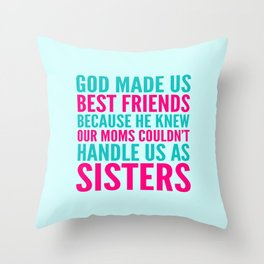 GOD MADE US BEST FRIENDS BECAUSE (TEAL) Throw Pillow