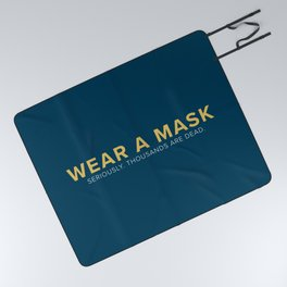 Wear A Mask. Seriously. Thousands Are Dead. Picnic Blanket