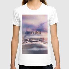 follow rivers T-shirt