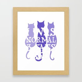 I was normal 3 cats ago 5 Framed Art Print