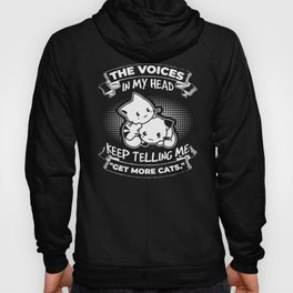 "Funny The Voices In My Head Keep Telling Me ""Get More Cats."" Design Hoody"