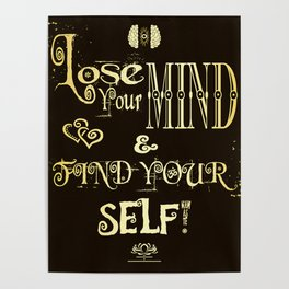 Lose Your Mind & Find Your Self! Brown & Gold Poster