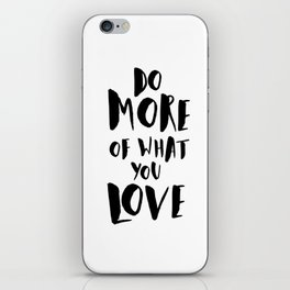 Do More of What You Love iPhone Skin