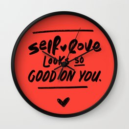 Self-love Looks so Good on You Wall Clock