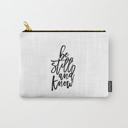 Bible Verse Be still and Know Inspirational Quote Bible Quote Home Decor Believe In God Typographic Carry-All Pouch
