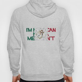 I'm a MexiCAN! Hoody