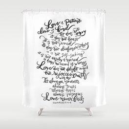Love is Patient, Love is Kind -1 Corinthians 13:4-8 Shower Curtain