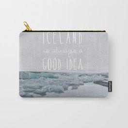 Iceland Is Always A Good Idea Carry-All Pouch