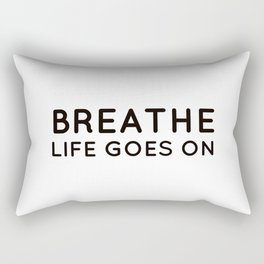 BREATHE - LIFE GOES ON Rectangular Pillow