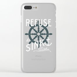 Refuse to Sink Clear iPhone Case