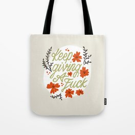 Keep Giving A Fuck Tote Bag