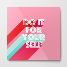 Do it for Yourself #motivational words Metal Print