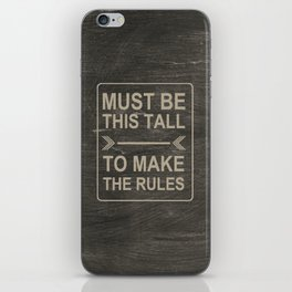 Must Be This Tall To Make The Rules iPhone Skin