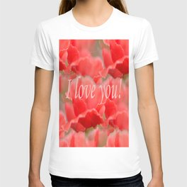 Love You! Red Poppies #decor #society6 T-shirt