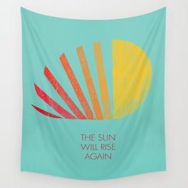 The Sun Will Rise Again Wall Tapestry
