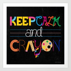 Keep Calm and Crayon Art Print