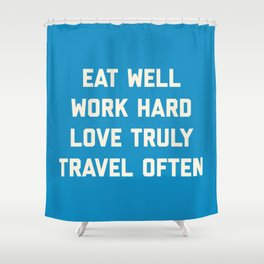 Eat Well, Work Hard Motivational Quote Shower Curtain