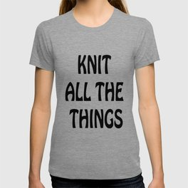 Knit All the Things in Black T-shirt
