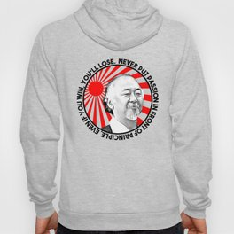 "Mr Miyagi said: ""Never put passion in front of principle, even if you win, you'll lose."" Hoody"