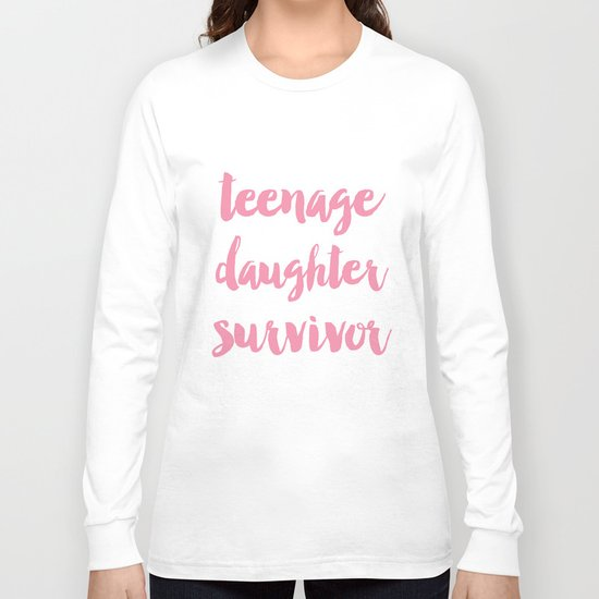 Teenage Daughter Survivor Mothers Day  Long Sleeve T-shirt