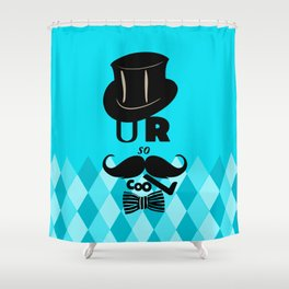 U R so cooL - Funny Blue Graphic Design Shower Curtain