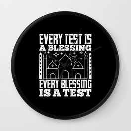 Islam - Every Test Is A Blessing Wall Clock