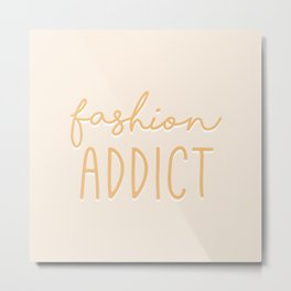 Fashion Addict Metal Print