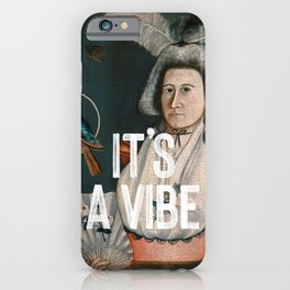 It's A Vibe iPhone Case