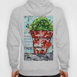 Everything Grows With Love Hoody