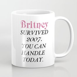 Britney Survived, Britney. Coffee Mug