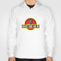 parks and recreation Hoodies featuring Jurassic Parks And Rec by anthonykun