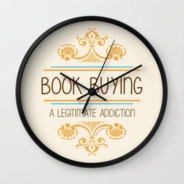 A Legitimate Addiction Wall Clock