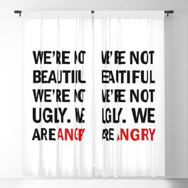 We're not beautiful, we're not ugly. We are angry! Blackout Curtain