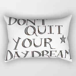 Don't Quit Your Daydream Rectangular Pillow