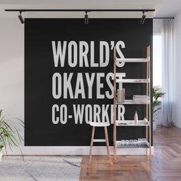 World's Okayest Co-worker (Black & White) Wall Mural
