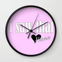 I saw that. Love, Karma Wall Clock