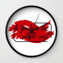 Do you hear the people sing? Wall Clock