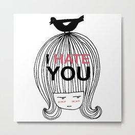 I Hate You / Marie Antoniette Metal Print