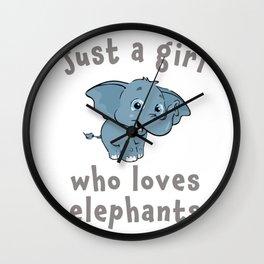 Just a girl loves Elephants gift design Wall Clock