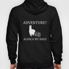 Alpaca My Bags, Funny Alpaca Gift, Alpaca Lover Hoody