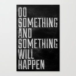 Do Something Canvas Print