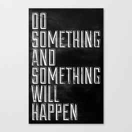 Do Something Canvas Print
