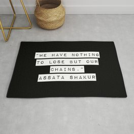We Have Nothing To Lose But Our Chains Rug