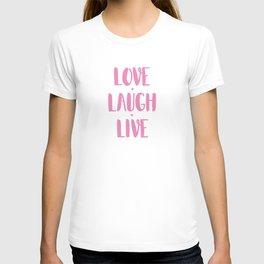 Love.Laugh.Live T-shirt